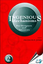 Ingenious Mechanisms: For Designers and Inventors (Volume II)