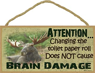Moose Changing The Toilet Paper Roll Does Not Cause Brain Damage Sign Plaque Lodge Cabin Decor 5