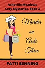 MURDER ON AISLE THREE (Asheville Meadows Cozy Mysteries Book 2)
