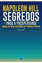 Segredos para a prosperidade: Como ser bem-sucedido em tempos difíceis eBook Kindle