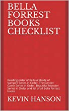 Bella Forrest Books Checklist: Reading order of Bella A Shade of Vampire Series in Order, The Gender Game Series in Order, Beautiful Monster Series in Order and list of all Bella Forrest books