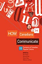 How Canadians Communicate III: Contexts of Canadian Popular Culture (English Edition)