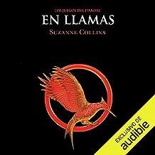 En llamas [Catching Fire]: Los juegos del hambre, Libro 2 [Hunger Games, Book 2]