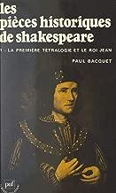Les pièces historiques de Shakespeare (1): La première tétralogie et