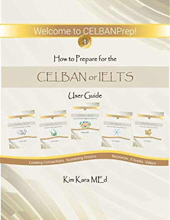 How to Prepare for the CELBAN or IELTS: User Guide (English Edition)