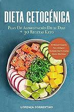 Dieta Cetogénica: El Manual Completo Para Adelgazar Haciendo Que Tu Cuerpo Queme Más Grasa. Plan De Alimentación De 21 Dia...