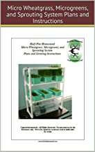 Build a Micro Wheatgrass and Microgreens System (Half-Pint Homestead Plans and Instructions Series Book 10)