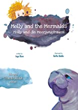 Molly and the Mermaids - Molly und die Meerjungfrauen: Bilingual Children's Picture Book English German (Kids Learn German 2)