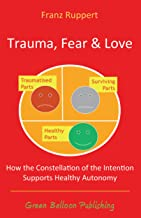 Trauma, Fear and Love: How the Constellation of the Intention Supports Healthy Autonomy