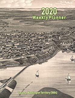 2020 Weekly Planner: Tacoma, Washington Territory (1884): Vintage Panoramic Map Cover