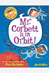 My Weird School Graphic Novel: Mr. Corbett Is in Orbit! Kindle Edition