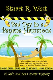 Bad Day in a Banana Hammock (A Zack and Zora Comic Mystery Book 1)