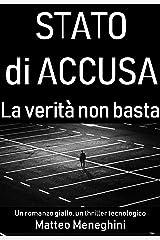 Stato di accusa: La verità non basta (romanzo giallo, indagine criminale, thriller poliziesco italiano) Formato Kindle