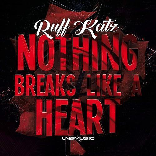 Ruff Katz - Nothing Breaks Like A Heart
