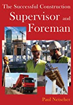 The Successful Construction Supervisor and Foreman