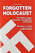 Forgotten Holocaust: The Poles Under German Occupation, 1939-1944