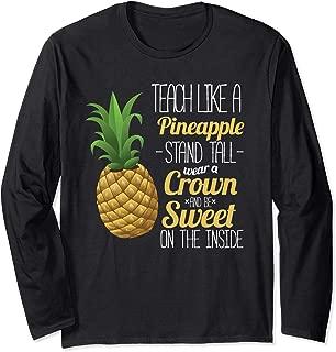 Teach Like A Pineapple Longsleeve Cute Teacher T-Shirt Gift