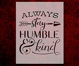 Always Stay Humble and Kind 8.5 x 11 Inches Stencil (804)