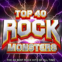 Top 40 Rock Monsters - The 30 Best Rock Hits of All Time