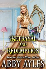 Betrayal and Redemption: A Clean & Sweet Regency Historical Romance Novel Kindle Edition