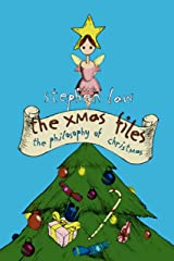 The Xmas Files: The Philosophy of Christmas Kindle Edition