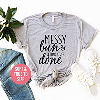 ee266f59 Messy Bun And Getting Stuff Done Women's T Shirt, Wifey T Shirt, Funny Wife