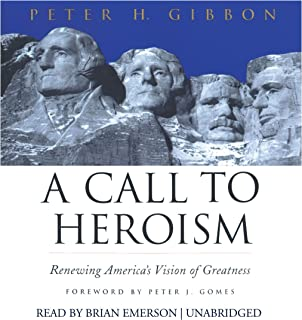 A Call to Heroism Lib/E: Renewing America's Vision of Greatness