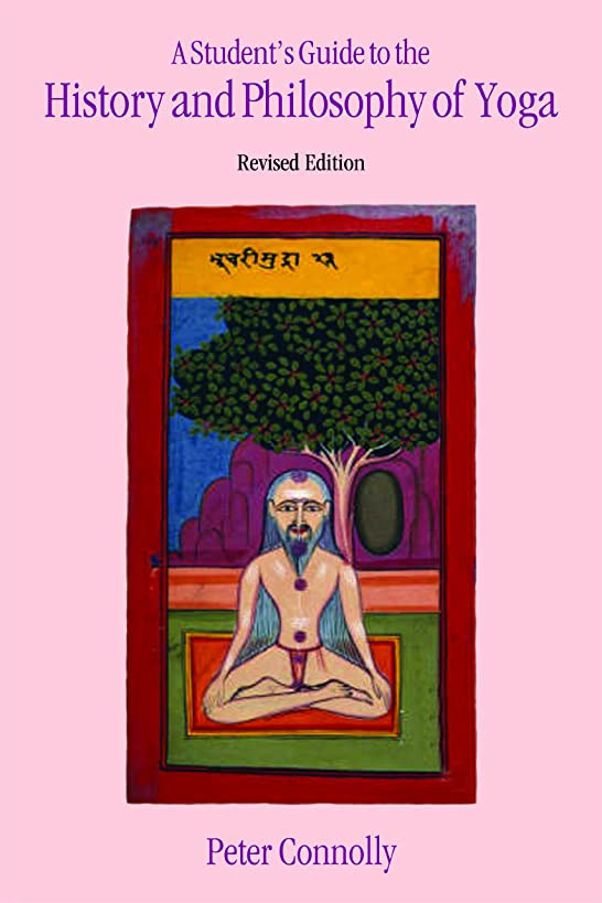 A Student's Guide to the History and Philosophy of Yoga, Revised Edition
