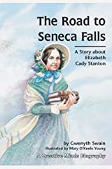 The Road to Seneca Falls: A Story about Elizabeth Cady Stanton (Creative Minds Biographies) Paperback