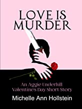Love is Murder, An Aggie Underhill Valentine's Day Short Story: An Aggie Underhill Valentine's Day Short Story (An Aggie Underhill Mystery Book 12) (English Edition)