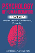 Psychology of Human Behavior: 3 Books in 1 - Empath, Stoicism in Modern Life, Persuasion