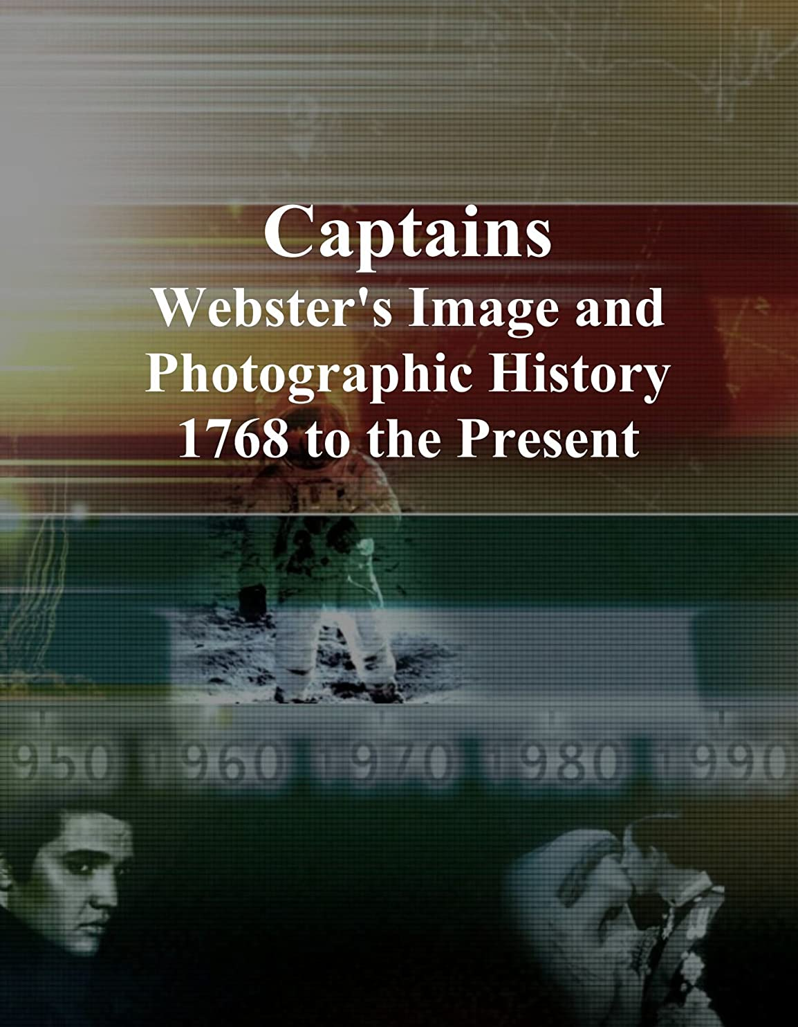 家族新聞ポスターCaptains: Webster's Image and Photographic History, 1768 to the Present