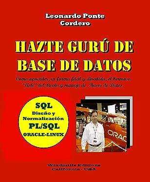 Hazte Gurú de Base de Datos: SQL - Diseño y Normalización - PL/SQL - ORACLE-LINUX (WIE nº 448) (Spanish Edition)