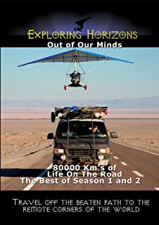 Exploring Horizons - Out of Our Minds - 80000 Km's of Life On The Road The Best of Season 1 and 2