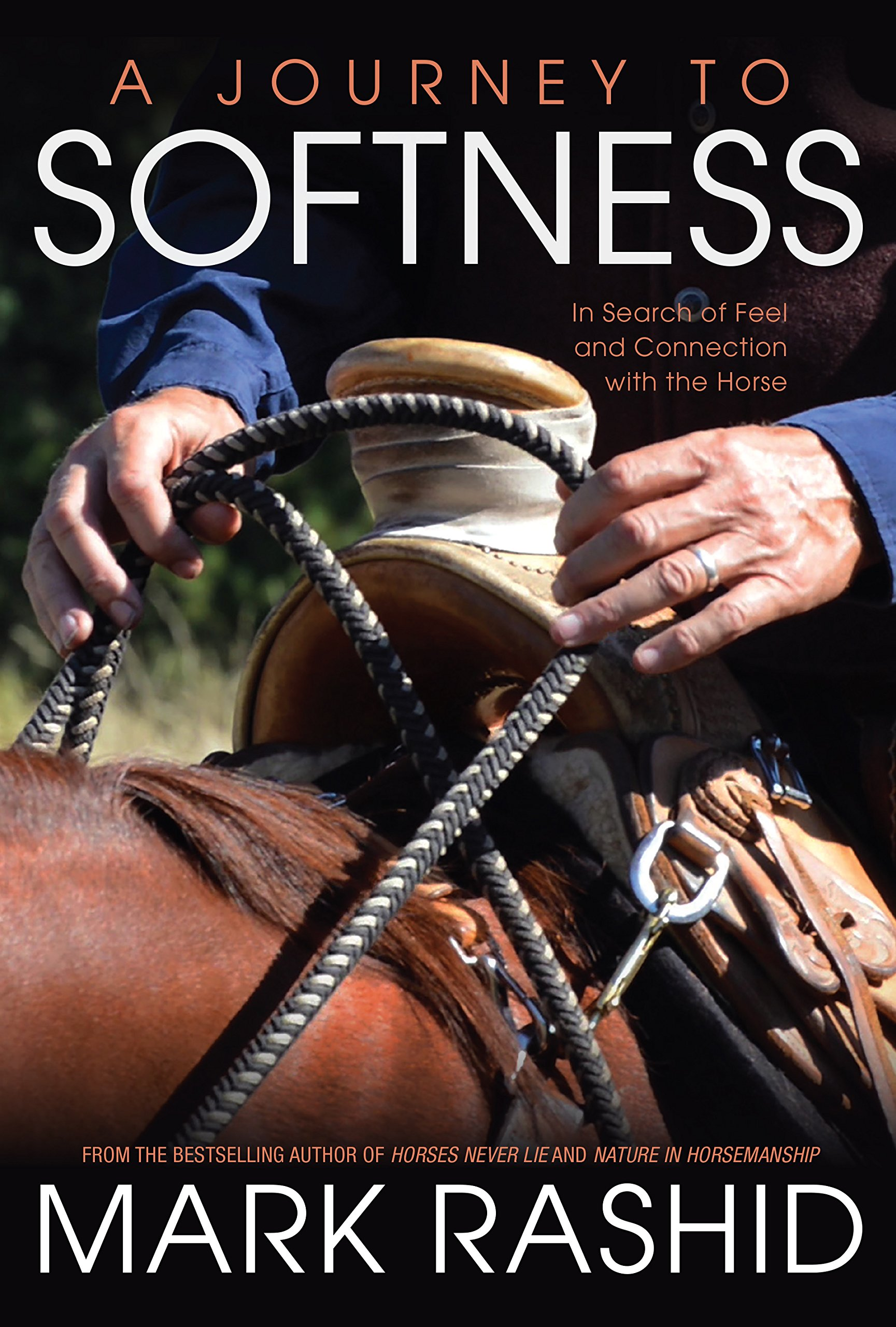 A Journey to Softness: In Search of Feel and Connection with the Horse (English Edition)