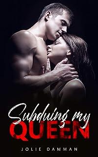 Subduing my Queen: An Arranged Marriage Dark Mafia Romance (The Underworld)