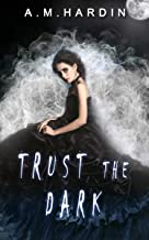 Trust The Dark (Evil In Love Book 1)