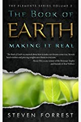 The Book of Earth: Making It Real (The Elements Series 2) Kindle Edition