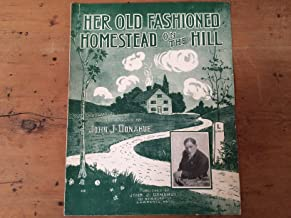 Her Old Fashioned Homestead on the Hill