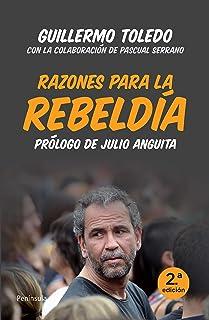 Razones para la rebeldía: Prólogo de Julio Anguita (Spanish Edition)