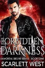 Forbidden Darkness (Immortal Desire Series Book 1)
