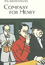 Company For Henry (Everyman's Library P G WODEHOUSE)