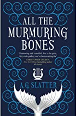 All the Murmuring Bones Kindle Edition