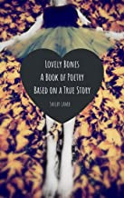 lovely bones: a poetry book about anorexia (based on a true story) (English Edition)