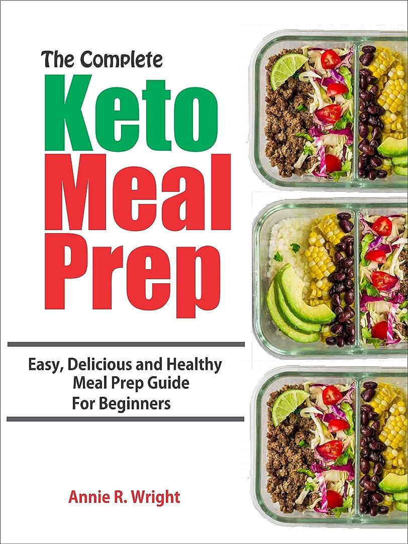 霜黒板濃度The Complete Keto Meal Prep: Easy, Delicious and Healthy Meal Prep Guide for Beginners and Experts (English Edition)
