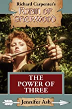 The Power of Three: A Robin of Sherwood Adventure