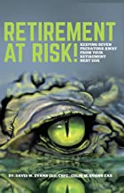 Retirement at Risk!: Keeping Seven Predators Away From Your Retirement Nest Egg