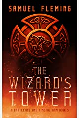 The Wizard's Tower: A Modern Sword and Sorcery Serial (A Battleaxe and a Metal Arm Book 5) Kindle Edition