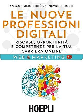 Le nuove professioni digitali: Risorse, opportunità e competenze per la tua carriera online