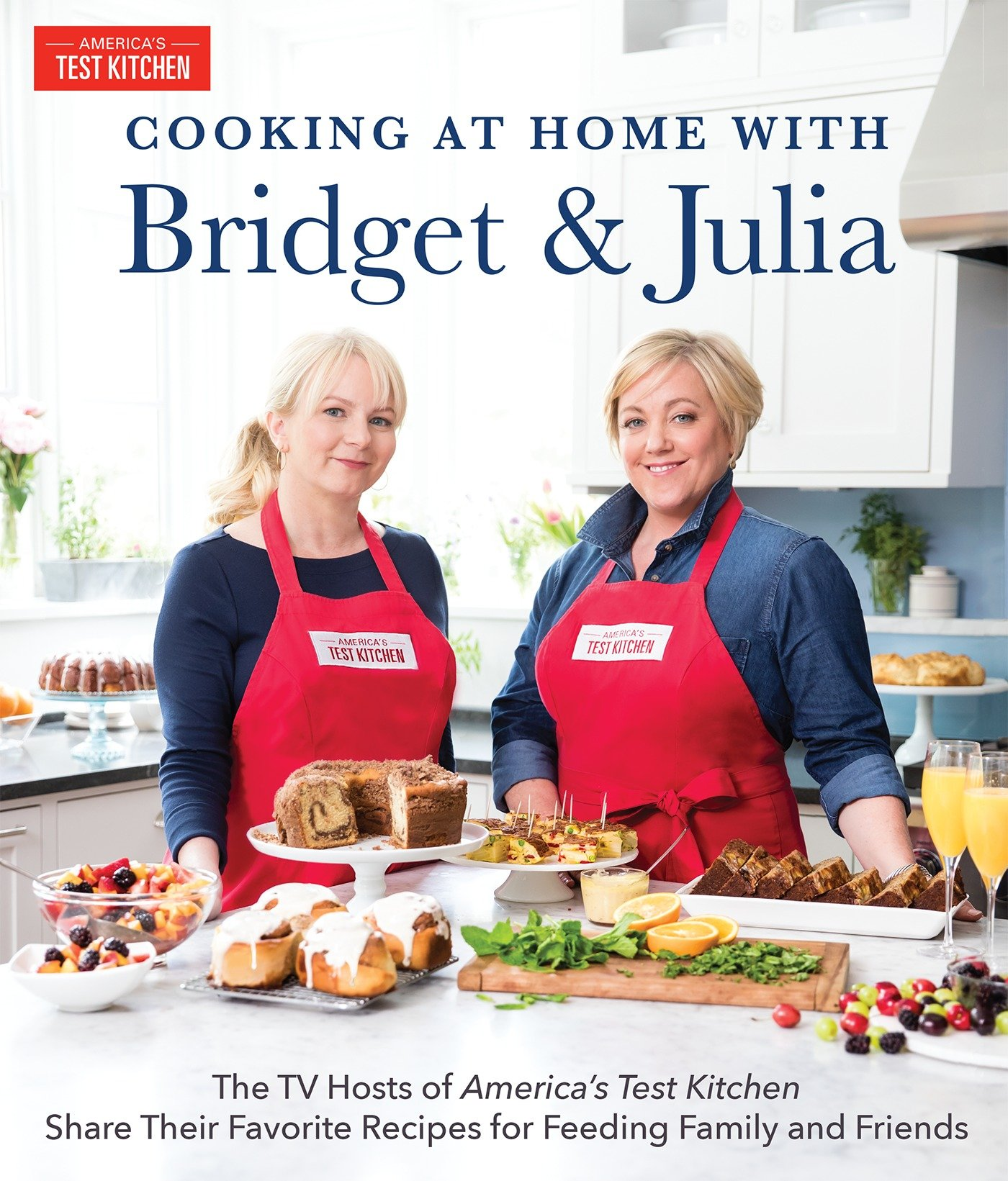 Image OfCooking At Home With Bridget & Julia: The TV Hosts Of America's Test Kitchen Share Their Favorite Recipes For Feeding Fami...